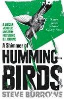 Burrows, Steve - A Shimmer of Hummingbirds: Birder Murder Mystery 4 - 9781786072337 - V9781786072337