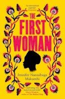 Makumbi, Jennifer Nansubuga - The First Woman - 9781786077882 - 9781786077882
