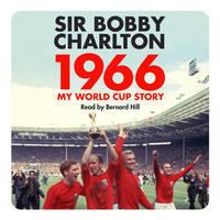 Charlton, Bobby - 1966: My World Cup Story - 9781786140067 - V9781786140067