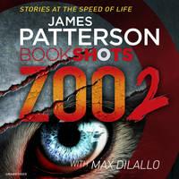 Patterson, James - Zoo 2: BookShots (Zoo Series) - 9781786140227 - V9781786140227