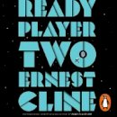 Cline, Ernest - Ready Player Two: The highly anticipated sequel to READY PLAYER ONE - 9781786141842 - V9781786141842
