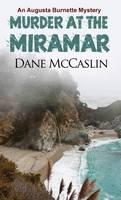 McCaslin, Dane - Murder at the Miiramar (Augusta Burnette Series) - 9781786151339 - V9781786151339