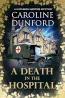 Dunford, Caroline - A Death in the Hospital - 9781786157966 - V9781786157966