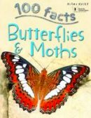 Parker, Steve - 100 Facts Butterflies & Moths - 9781786170118 - V9781786170118