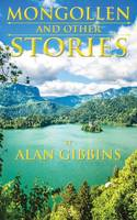 Gibbins, Alan - Mongollen and Other Stories - 9781786230065 - V9781786230065