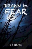Bacon, S R - Drawn to Fear - 9781786237552 - V9781786237552