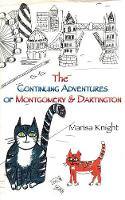 Knight, Marisa - The Continuing Adventures of Montgomery & Dartington - 9781786237972 - V9781786237972