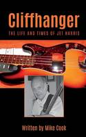 Cook, Mike - Cliffhanger: The Life and Times of Jet Harris - 9781786239150 - V9781786239150