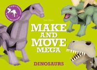 Hisao, Sato - Make and Move Mega: Dinosaurs - 9781786270184 - V9781786270184