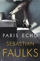 Faulks, Sebastian - Paris Echo - 9781786330222 - V9781786330222