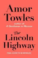 Towles, Amor - The Lincoln Highway - 9781786332530 - 9781786332530