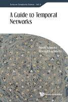 Naoki Masuda, Renaud Lambiotte - A Guide to Temporal Networks (Series on Complexity Science) - 9781786341143 - V9781786341143