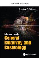 Christian Boehmer - Introduction to General Relativity and Cosmology (Essential Textbooks in Physics) - 9781786341174 - V9781786341174