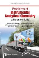 Andrade-garda, Jose Manuel, Carlosena-zubieta, A., Gómez-carracedo, M. P., Maestro-saavedra, M. A., Prieto-blanco, M. C. - Problems of Instrumental Analytical Chemistry: A Hands-On Guide (Essential Textbooks in Chemistry) - 9781786341808 - V9781786341808