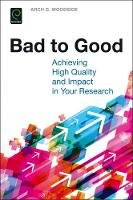 Arch G. Woodside - Bad to Good: Achieving High Quality and Impact in Your Research - 9781786353344 - V9781786353344