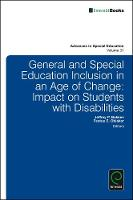 Jeffrey P. Bakken - General and Special Education Inclusion in an Age of Change: Impact on Students with Disabilities (Advances in Special Education) - 9781786355423 - V9781786355423