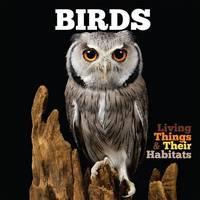 Jones, Grace - Birds (Living Things & Their Habitats) - 9781786370273 - V9781786370273