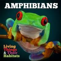 Jones, Grace - Amphibians (Living Things & Their Habitats) - 9781786370280 - V9781786370280
