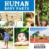 Cavell-Clarke, Steffi - Human Body Parts (Living Things) - 9781786370778 - V9781786370778