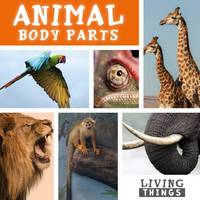 Cavell-Clarke, Steffi - Animal Body Parts (Living Things) - 9781786370792 - V9781786370792