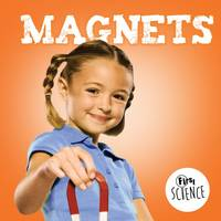 Cavell-Clarke, Steffi - Magnets (First Science) - 9781786371058 - V9781786371058