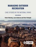Manning, Robert E., Anderson, Laura E., Pettengill, Peter - Managing Outdoor Recreation: Case Studies in the National Parks - 9781786391018 - V9781786391018