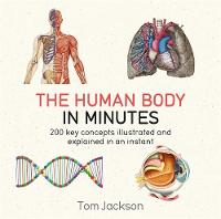 Jackson, Tom - The Human Body in Minutes - 9781786481238 - V9781786481238