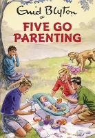 Vincent, Bruno - Five Go Parenting (Enid Blyton for Grown Ups) - 9781786482280 - KTG0006220