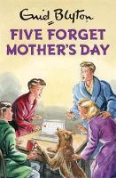 Vincent, Bruno - Five Forget Mother's Day (Enid Blyton for Grown Ups) - 9781786486868 - V9781786486868