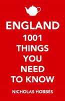 Hobbes, Nicholas - England: 1001 Things You Need to Know - 9781786490353 - V9781786490353