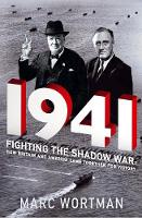 Wortman, Marc - 1941: Fighting the Shadow War: How Britain and America Came Together for Victory - 9781786491152 - V9781786491152