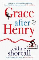 Shortall, Eithne - Grace After Henry - 9781786493873 - 9781786493873