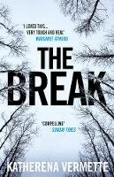 Vermette, Katherena - The Break: The powerful tale of love, loss and violence, endorsed by Margaret Atwood - 9781786493910 - V9781786493910