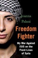 Joanna Palani, Joanna Palani, Joanna Palani - Freedom Fighter - 9781786494351 - V9781786494351