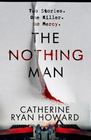 Howard, Catherine Ryan - The Nothing Man: Catherine Ryan Howard - 9781786496591 - 9781786496591