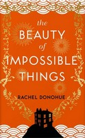 Donohue, Rachel - The Beauty of Impossible Things - 9781786499417 - 9781786499417