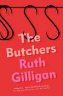 Gilligan, Ruth - The Butchers - 9781786499448 - 9781786499448