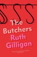 Gilligan, Ruth - The Butchers - 9781786499837 - 9781786499837