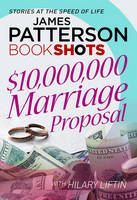 Patterson, James - $10,000,000 Marriage Proposal - 9781786530271 - V9781786530271