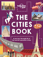 Lonely Planet Kids - The Cities Book (Lonely Planet Kids) - 9781786570185 - V9781786570185