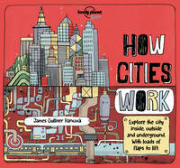Lonely Planet Kids - How Cities Work (Lonely Planet Kids) - 9781786570215 - V9781786570215