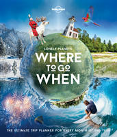 Lonely Planet - Lonely Planet's Where To Go When - 9781786571939 - V9781786571939