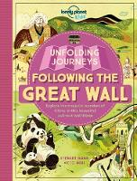 Lonely Planet Kids - Unfolding Journeys - Following the Great Wall (Lonely Planet Kids) - 9781786571977 - V9781786571977