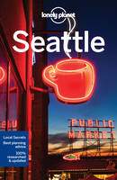 Lonely Planet - Lonely Planet Seattle (Travel Guide) - 9781786573322 - V9781786573322