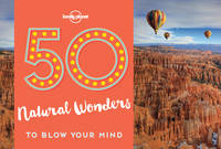 Lonely Planet - 50 Natural Wonders To Blow Your Mind (Lonely Planet) - 9781786574060 - V9781786574060