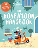 Lonely Planet - The Honeymoon Handbook (Lonely Planet) - 9781786576200 - V9781786576200