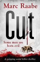 Raabe, Marc - Cut: The International Bestselling Serial Killer Thriller - 9781786580078 - 9781786580078
