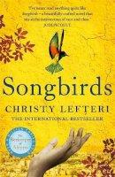 Christy Lefteri - Songbirds - 9781786581259 - 9781786581259