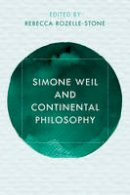 - Simone Weil and Continental Philosophy (Reframing Continental Philosophy of Religion) - 9781786601322 - V9781786601322