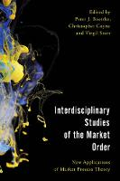 - Interdisciplinary Studies of the Market Order: New Applications of Market Process Theory (Economy, Polity, and Society) - 9781786602015 - V9781786602015